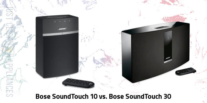 Bose SoundTouch 10 vs. Bose SoundTouch 30