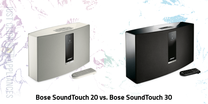Bose SoundTouch 20 vs. Bose SoundTouch 30
