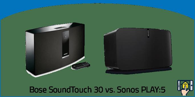 Bose SoundTouch 30 vs Sonos PLAY5