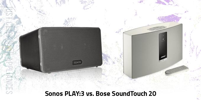 Sonos PLAY:3 vs. Bose SoundTouch 20