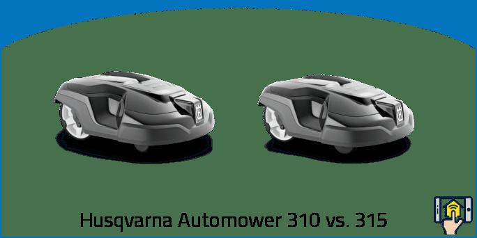 Husqvarna Automower 310 vs 315