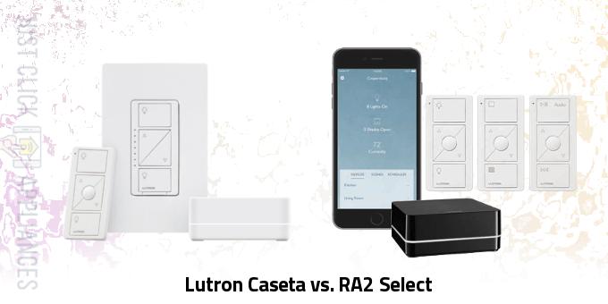 Lutron Caseta vs. RA2 Select