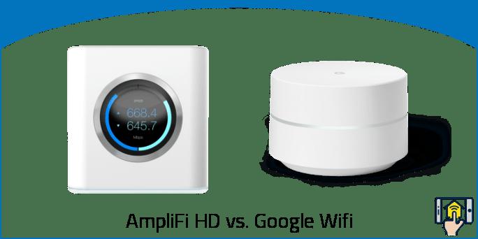 AmpliFi HD vs Google WiFi