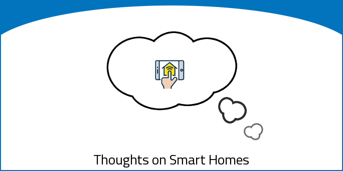 Thoughts on Smart Homes