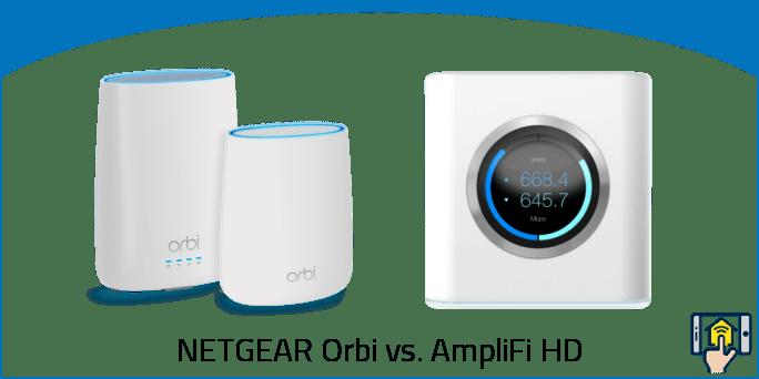 NETGEAR Orbi vs AmpliFi HD