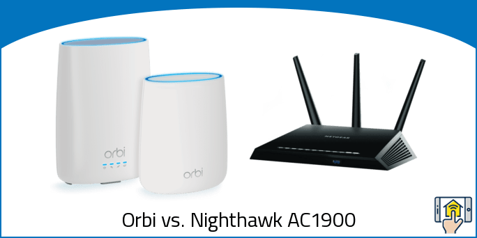 Orbi vs Nighthawk AC1900