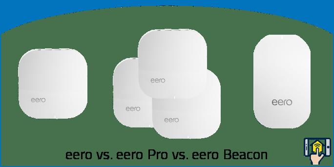 eero vs eero Pro vs eero Beacon