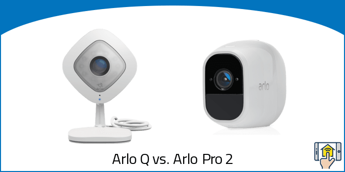 Arlo Q vs Arlo Pro 2