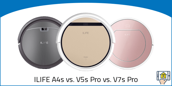 ILIFE A4s vs. V5s Pro vs. V7s Pro