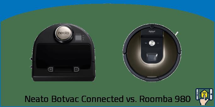Neato Botvac Connected vs. Roomba 980