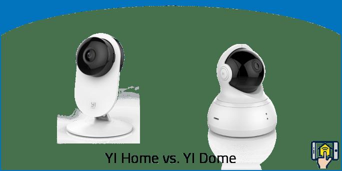 YI Home vs. YI Dome