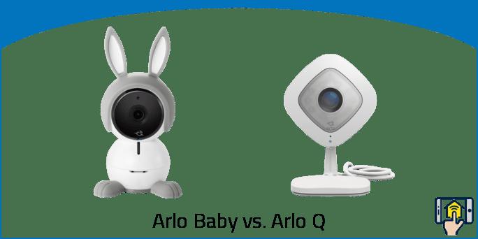 Arlo Baby vs. Arlo Q