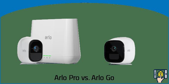 Arlo Pro vs. Arlo Go