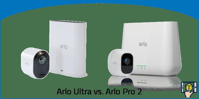 Arlo Ultra vs Arlo Pro 2