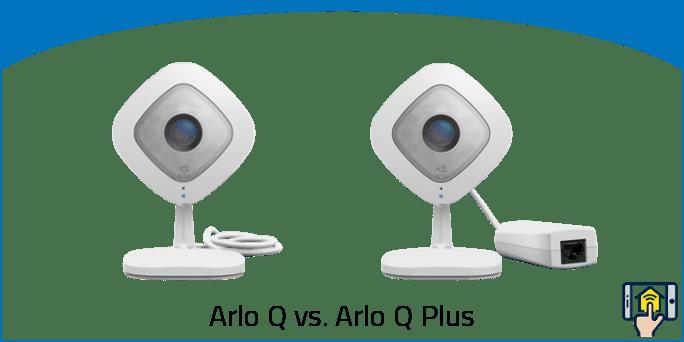 Arlo Q vs. Arlo Q Plus Comparison