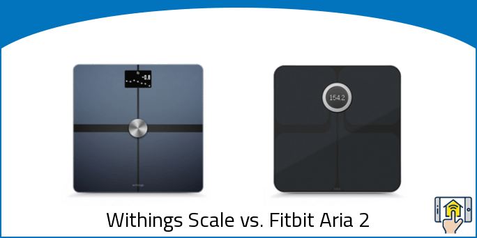 Withings Scale vs Fitbit Aria 2