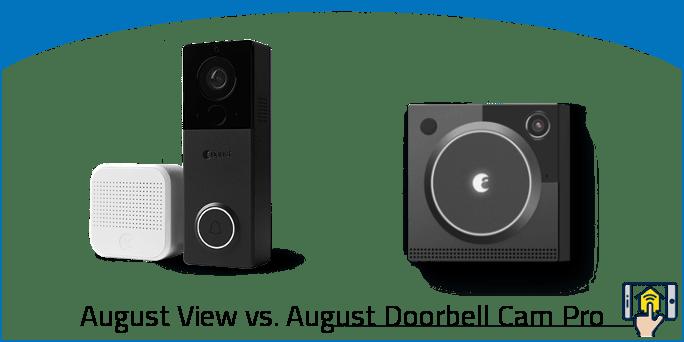 August View vs. August Doorbell Cam Pro