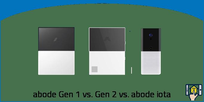 abode Gateway Gen 1 vs. Gen 2 vs. abode iota