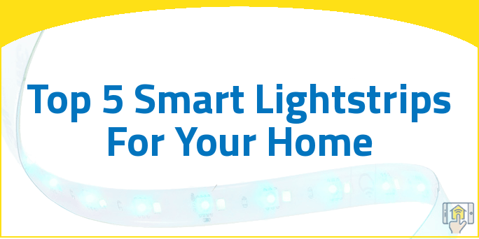 Top 5 Smart Lightstrips For Your Home