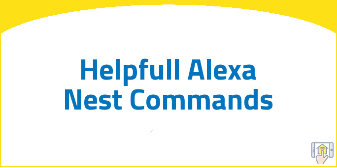 Helpfull Alexa Nest Commands