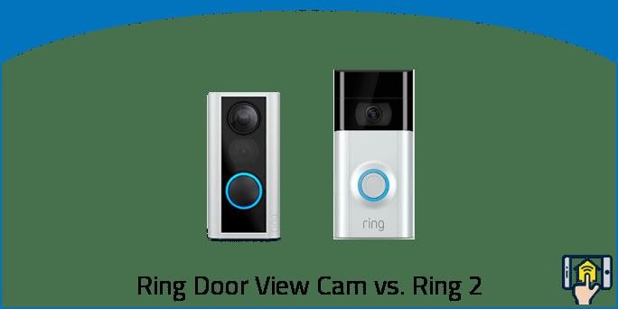 Ring Door View Cam vs. Ring Video Doorbell 2