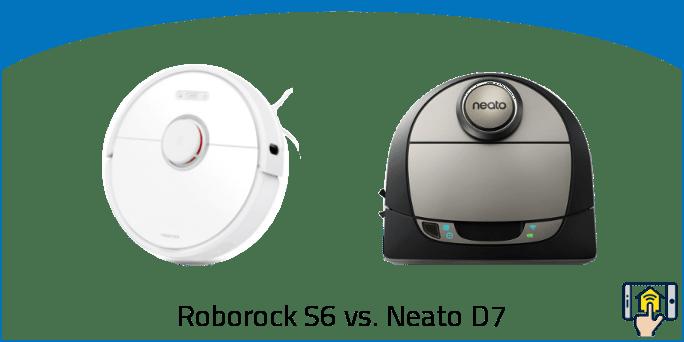 Roborock S6 vs. Neato D7