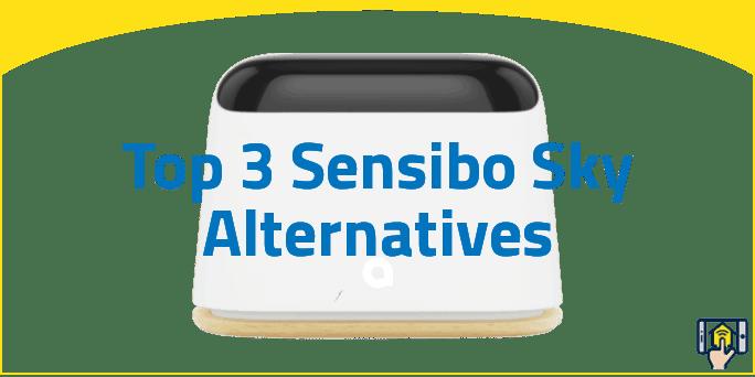 Top 3 Sensibo Sky Alternatives Worth Checking
