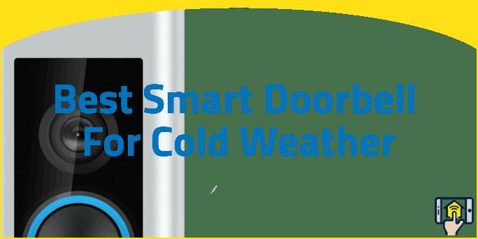 Best Smart Doorbell For Cold Weather