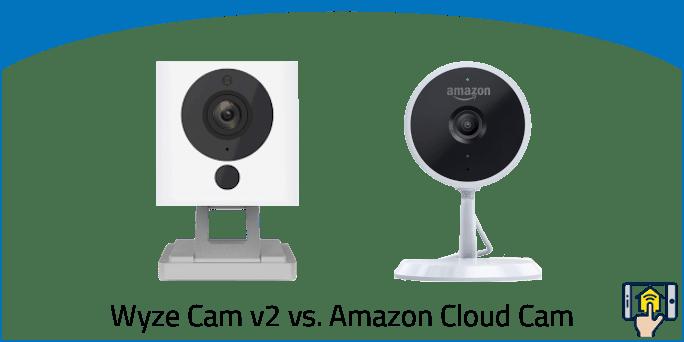 Wyze Cam V2 vs. Amazon Cloud Cam