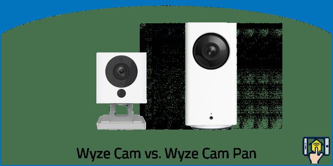 Wyze Cam vs Wyze Cam Pan