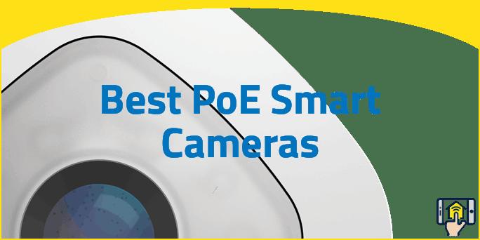 Best PoE Smart Cameras