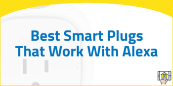 Best Smart Plugs That Work With Alexa