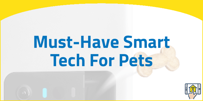 Must Have Smart Tech For Pets