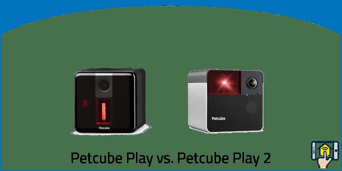 Petcube Play vs. Petcube Play 2
