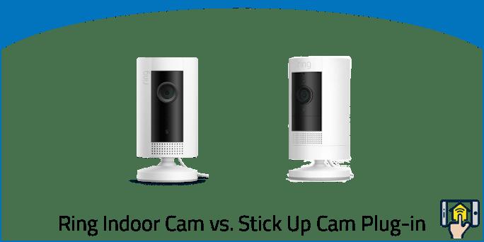 Ring-Indoor-Cam-vs.-Ring-Stick-Up-Cam-Plug-in