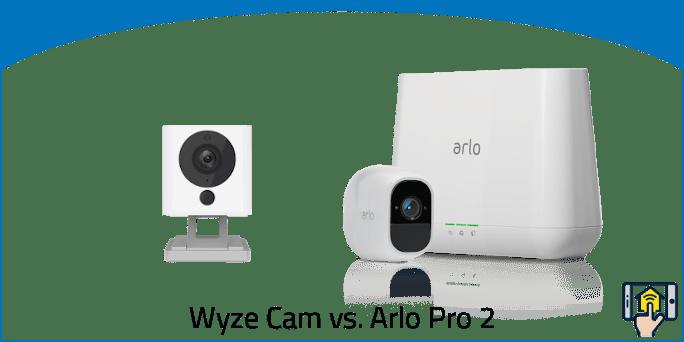 Wyze Cam vs Arlo Pro 2