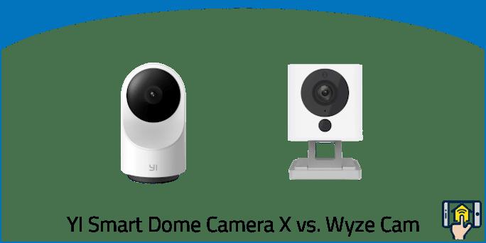 YI Smart Dome Camera X vs. Wyze Cam