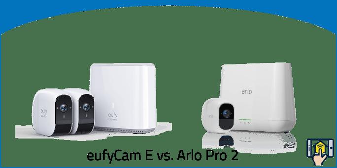 eufyCam E vs. Arlo Pro 2