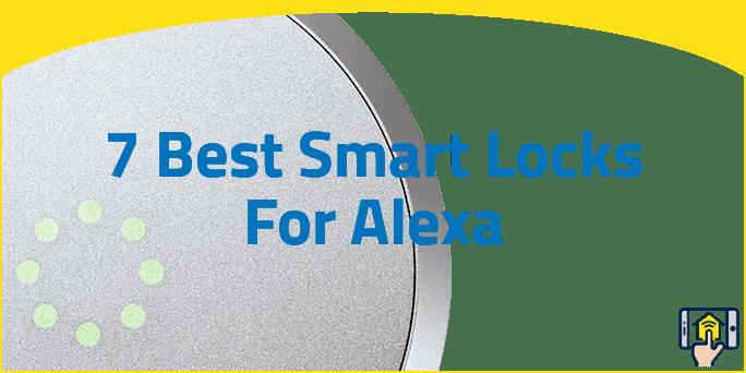 7 Best Smart Locks For Alexa