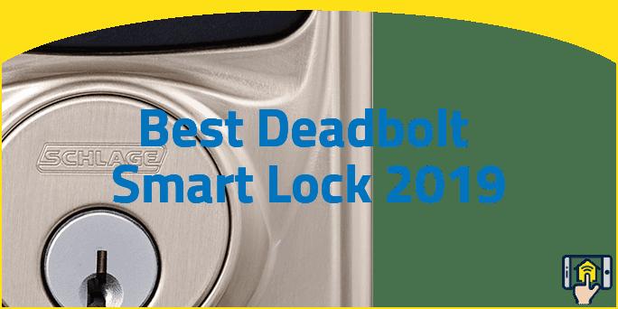 Best Deadbolt Smart Lock 2019