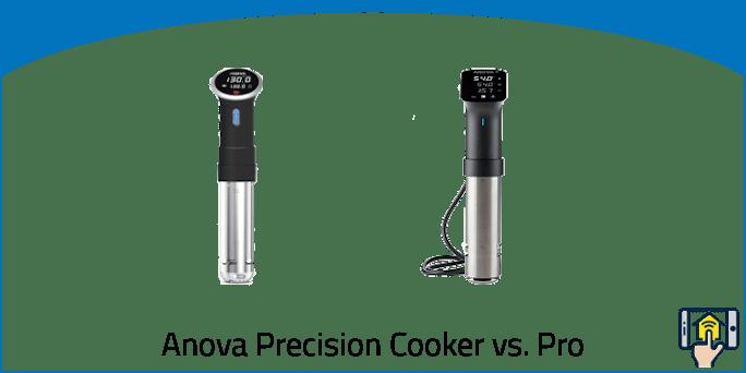 Anova Sous Vide Precision Cooker vs. Pro