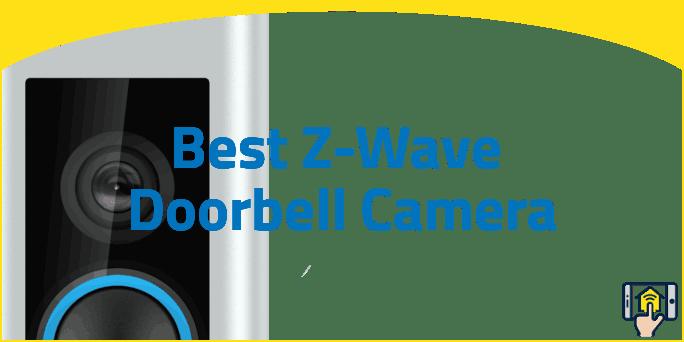 Best Z Wave Doorbell Camera