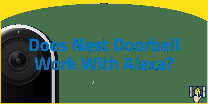 Does Nest Doorbell Work With Alexa