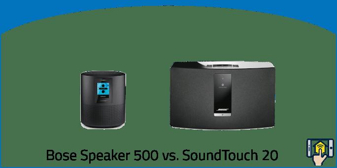 Bose Home Speaker 500 vs. SoundTouch 20