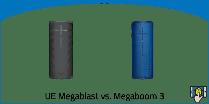 UE Megablast vs. Megaboom 3